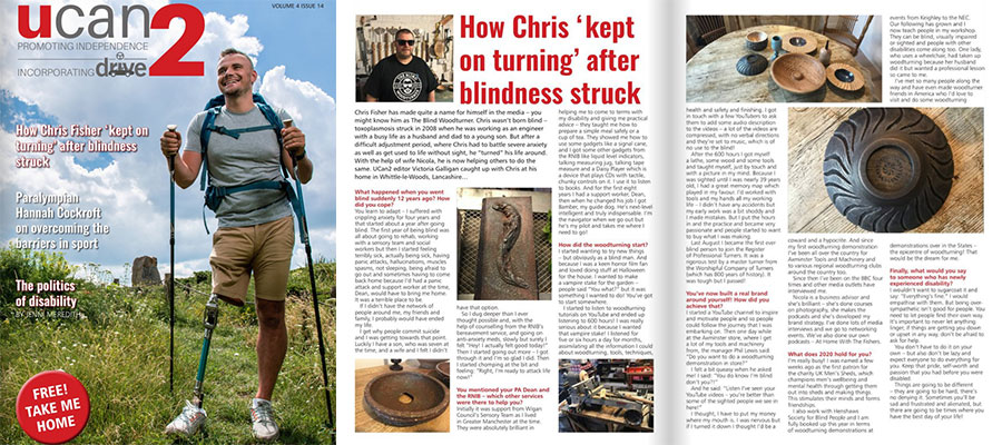 Read about the Blind Woodturner and other inspirational people in every issue